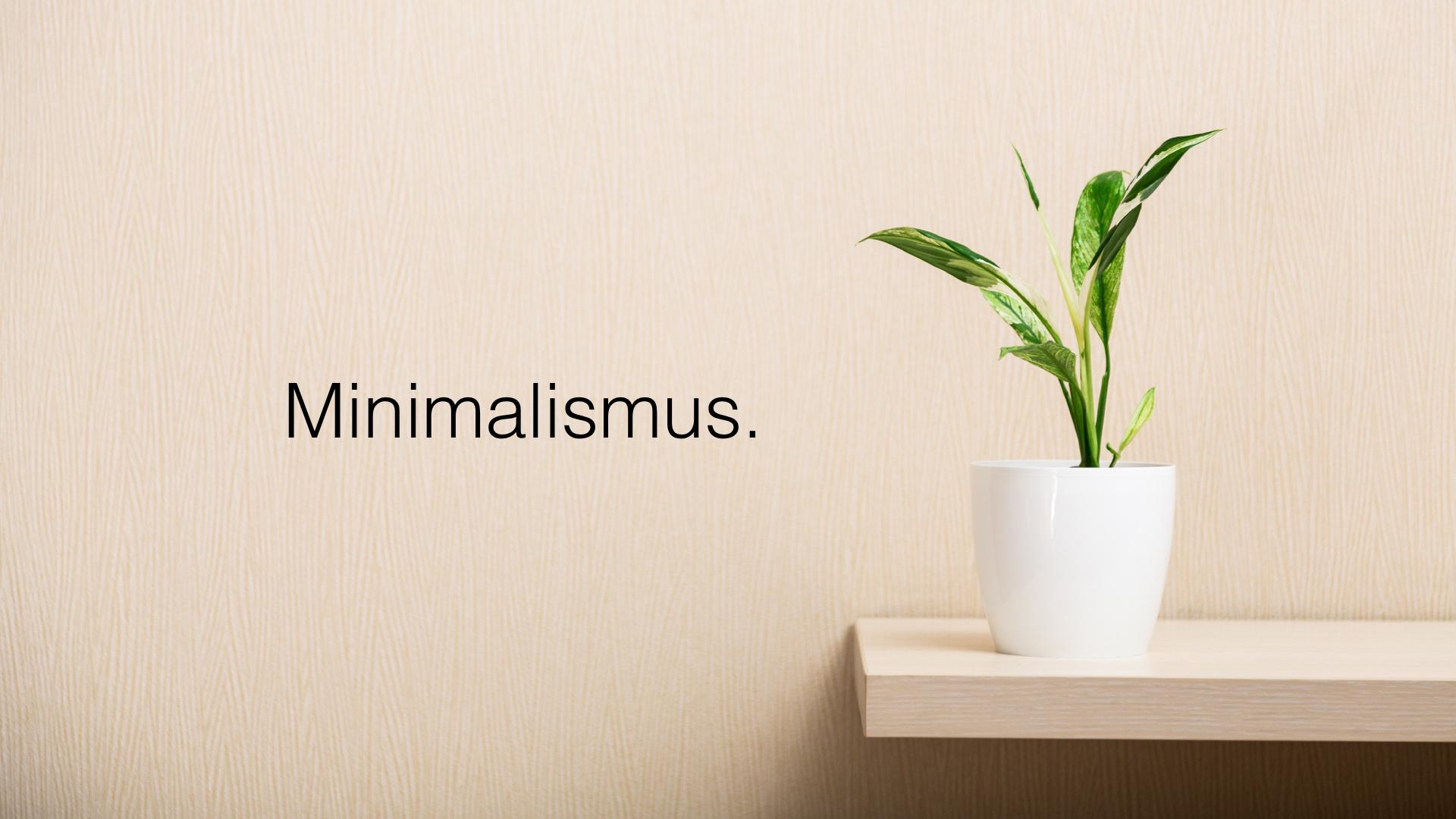 Minimalismus schnell gl cklicher und erfolgreicher for Minimalismus als lebensstil